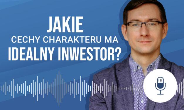 Jakie cechy charakteru ma idealny inwestor?