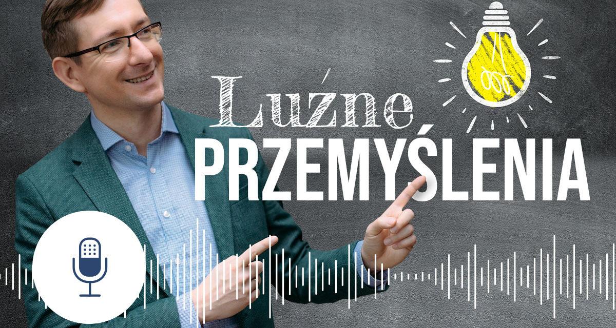 Podcast #11  – luźne przemyślenia