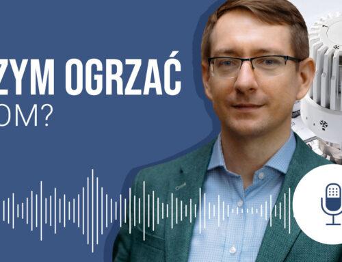 Czym ogrzać dom? Podcast #16