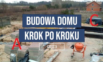 Budowa domu krok po kroku – część 3