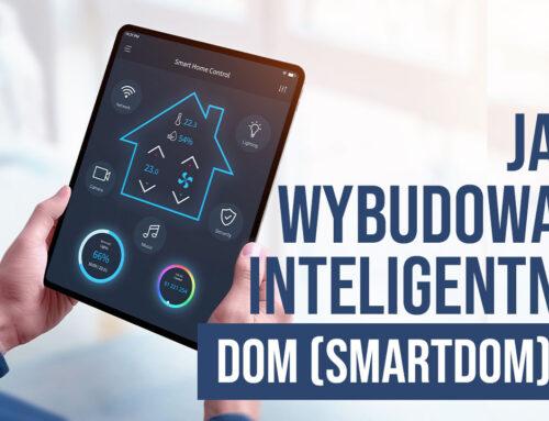 Jak wybudować inteligentny dom (smart home)? Moja opinia. Przykładowa instalacja.